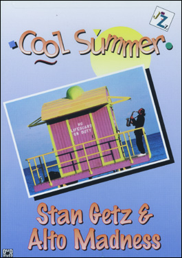Stan Getz & Alto Madness - Cool Summer - DVD