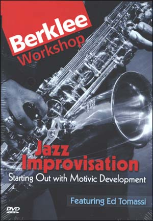 Jazz Improvisation: Starting Out with Motivic Development - Berklee Workshop Series - DVD