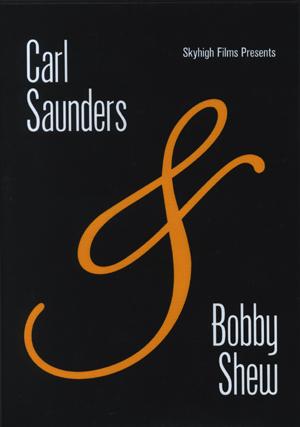 CARL SAUNDERS & BOBBY SHEW DVD