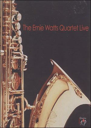 ERNIE WATTS QTET LIVE DVD