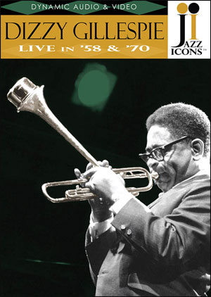 Jazz Icons: Dizzy Gillespie, Live in '58 and '70 - DVD