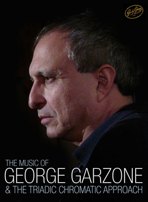 The Music of George Garzone & The Triadic Chromatic Approach - DVD