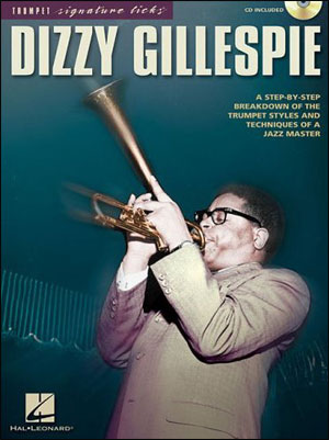 Dizzy Gillespie: A Step-by-Step Breakdown of the Trumpet Styles and Techniques of a Jazz Master