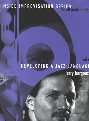 Inside Improvisation Volume 6 - Developing A Jazz Language