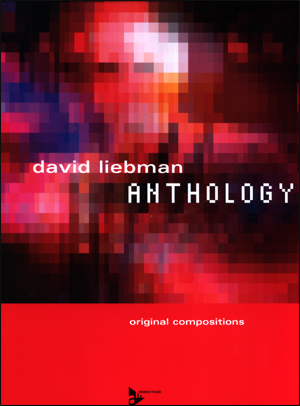 Dave Liebman Anthology - Original Compositions