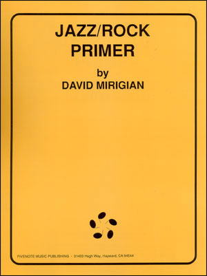 Jazz/Rock Primer - By David Mirigian