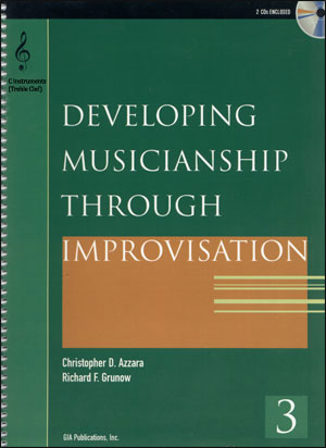 Developing Musicianship Through Improvisation Volume 3 - C Instruments (Treble Clef)