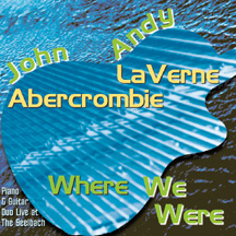 John Abercrombie/Andy Laverne - Where We Were