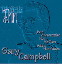 Gary Campbell - Thick & Thin