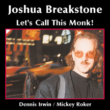 Joshua Breakstone - Let's Call This Monk!