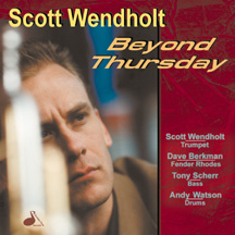 Scott Wendholt - Beyond Thursday