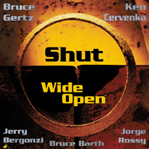 Bruce Gertz & Ken Cervenka - Shut Wide Open