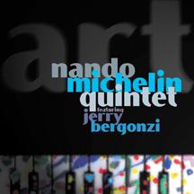 Nando Michelin Quintet W/Jerry Bergonzi