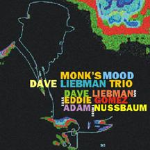 Dave Liebman Trio - Monk's Mood