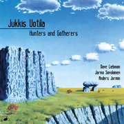 Jukkis Uotilla - Hunters And Gatherers