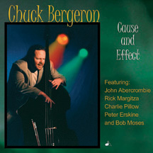 Chuck Bergeron - Cause And Effect