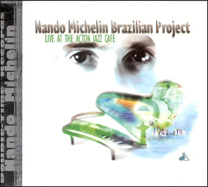 Nando Michelin Brazilian Project - Live at the Acton Jazz Café