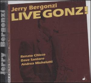 Jerry Bergonzi - Live Gonz!