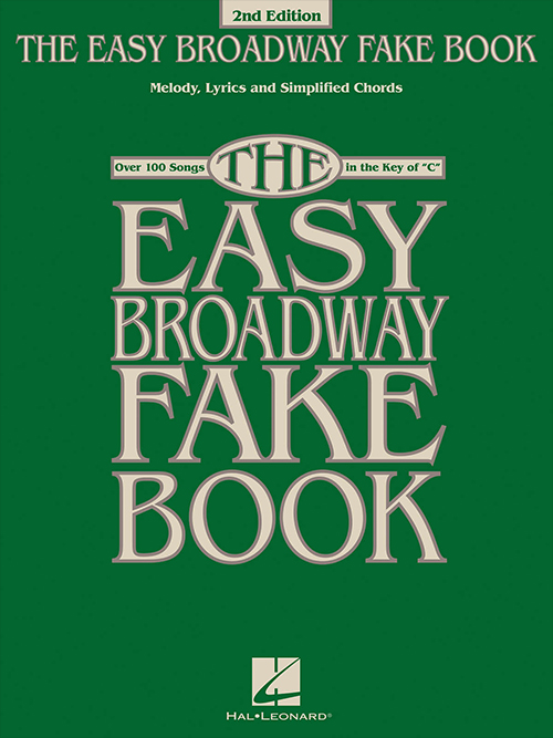 The Easy Broadway Fake Book 2nd Edition