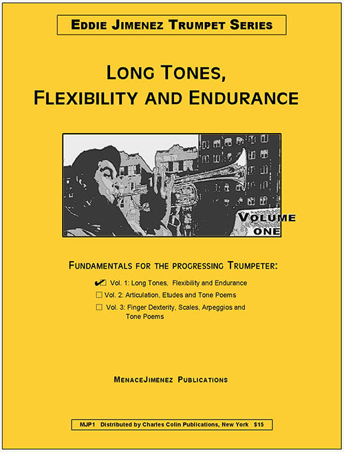 Eddie Jimenez Trumpet Series: Vol. 1 Long Tones, Flexibility and Endurance
