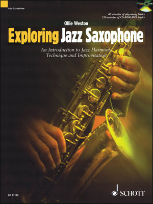 Exploring Jazz Saxophone: An Introduction to Jazz Harmony, Technique and Improv