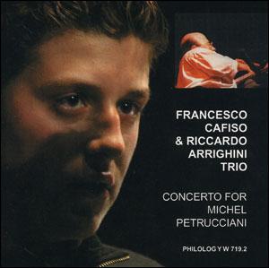 Francesco Cafiso & Riccardo Arrighini Trio - Concerto for Michel Petrucciani - CD