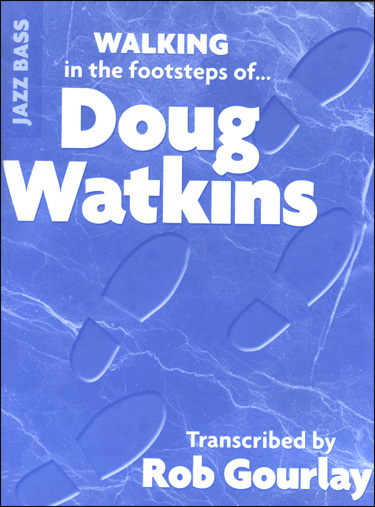 Walking In The Footsteps Of Doug Watkins