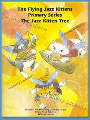 The Flying Jazz Kittens - Primary Series: The Jazz Kitten Tree