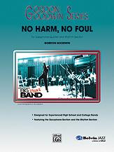 "Gordon Goodwin Series - Big ""Phat"" Band Arrangements - No Harm, No Foul"