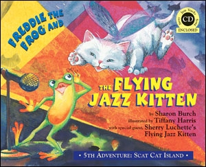 Freddie The Frog and The Flying Jazz Kitten: 5th Adventure - Scat Cat Island