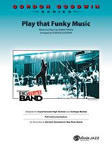 "Gordon Goodwin Series - Big ""Phat"" Band Arrangements - Play That Funky Music"