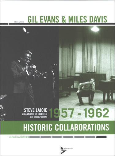 Gil Evans And Miles Davis - Historic Collaborations (1957 - 1962)