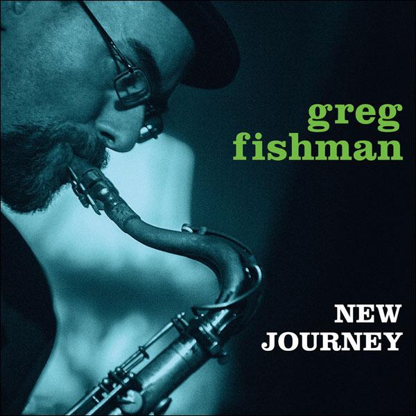 Greg Fishman - New Journey CD