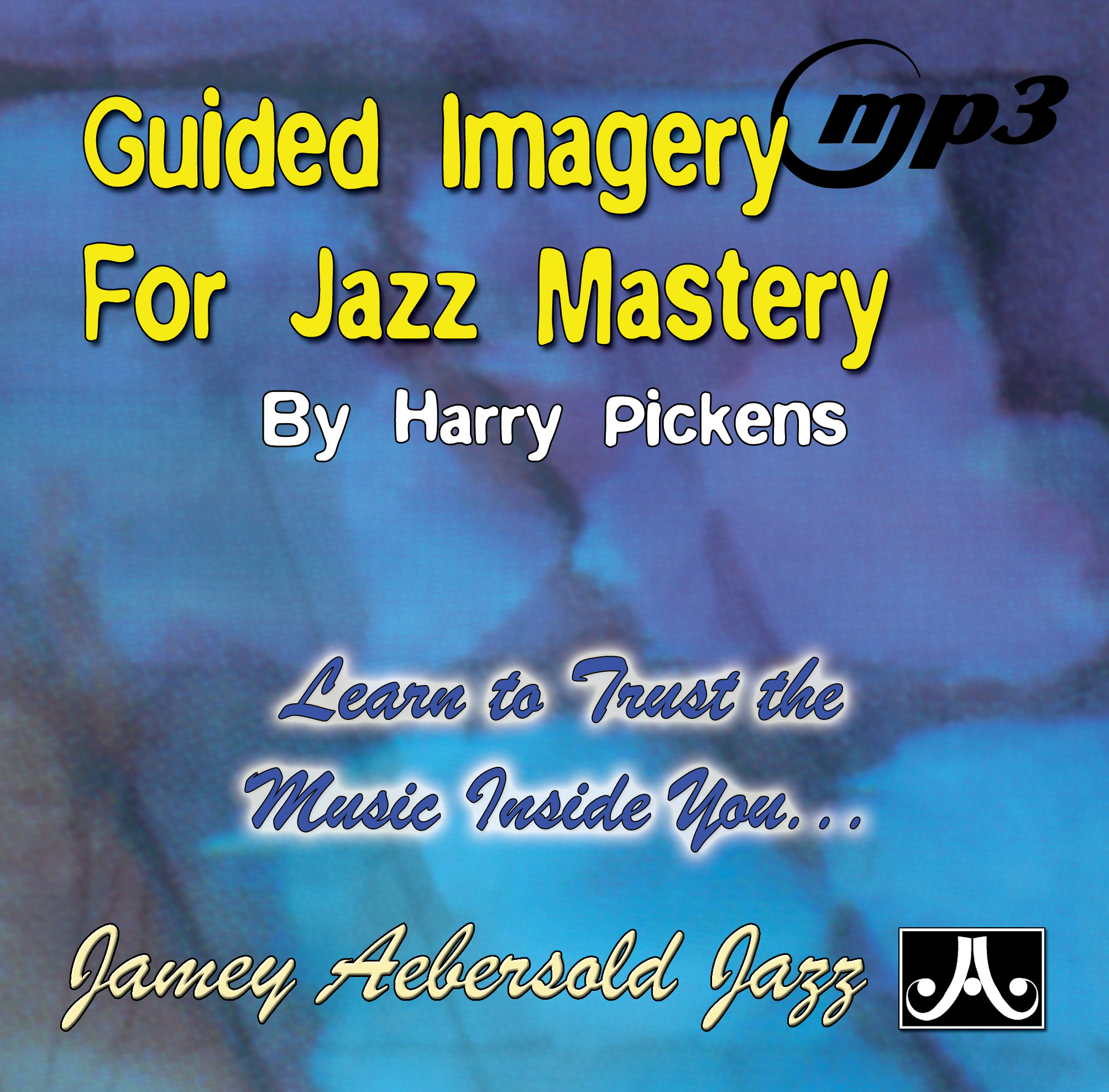 Guided Imagery For Jazz Mastery - 2 CDs