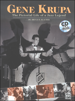 Gene Krupa - The Pictoral Life of a Jazz Legend
