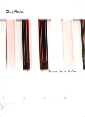 Harmonic Exercises For Piano By Clare Fischer