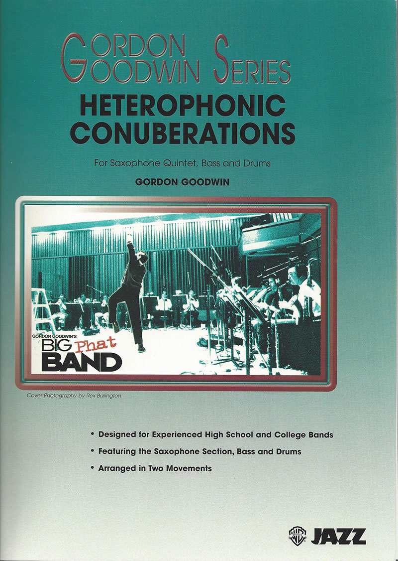 """Gordon Goodwin Series - Big """"Phat"""" Band Arrangements - Heterophonic Conuberations"""