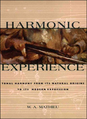 Harmonic Experience - Tonal Harmony From Its Natural Origins To Its Modern Expression