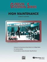 """Gordon Goodwin Series - Big """"Phat"""" Band Arrangements - High Maintenance"""