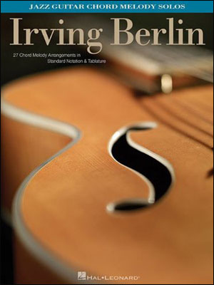 Irving Berlin: Jazz Guitar Chord Melody Solos