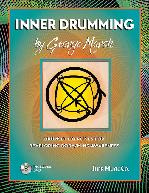 Inner Drumming - Drumset Exercises for Developing Body/Mind Awareness
