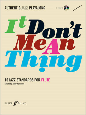 Authentic Jazz Play-Along: It Don't Mean a Thing for  Flute