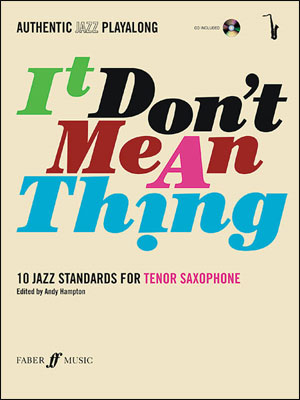 Authentic Jazz Play-Along: It Don't Mean a Thing Tenor Sax