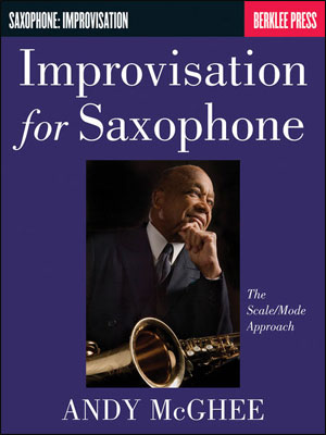 Improvisation for Saxophone: The Scale/Mode Approach