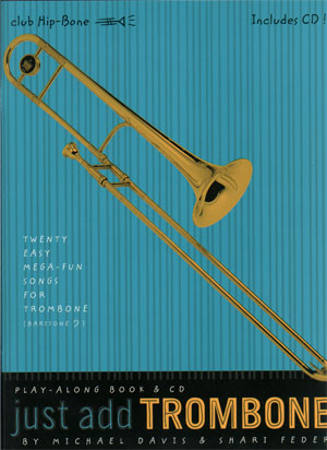 """Just Add"" Beginning Play-Along Series - Twenty Easy Mega-Fun Songs for Trombone"