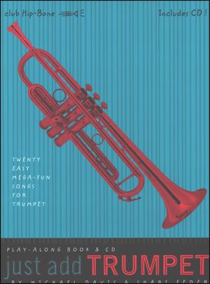 """Just Add"" Beginning Play-Along Series - Twenty Easy Mega-Fun Songs for Trumpet"