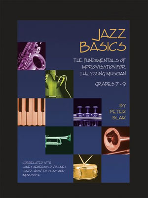 Jazz Basics - The Fundamentals of Improvisation For The Young Musician for Alto/Baritone Sax