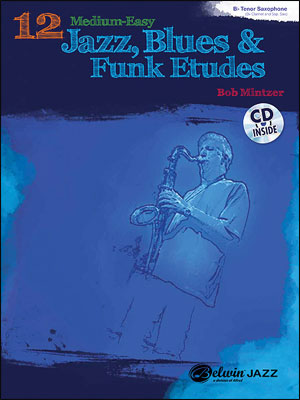 12 Medium-Easy Jazz, Blues & Funk Etudes - Tenor Sax