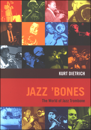 Jazz 'Bones - The World of Jazz Trombone