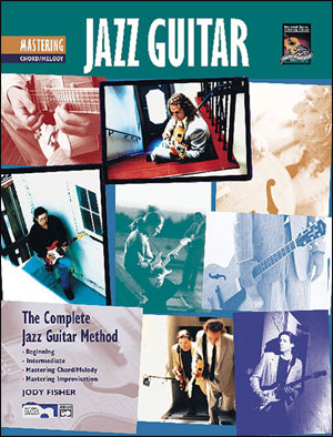 Complete Jazz Guitar Method: Mastering Jazz Guitar: Chord/Melody